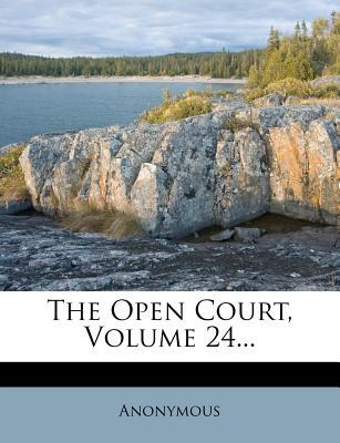 The Open Court, Volume 24...