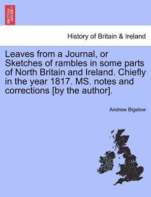Leaves from a Journal, or Sketches of rambles in some parts of North Britain and Ireland. Chiefly in the year 1817. MS. notes and corrections [by the author]