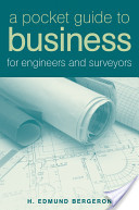 e-Study Guide for: A Pocket Guide to Business for Engineers and Surveyors by H. Edmund Bergeron, ISBN 9780471758495