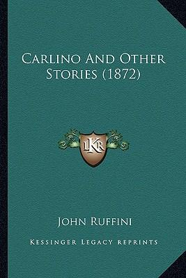 Carlino and Other Stories (1872)