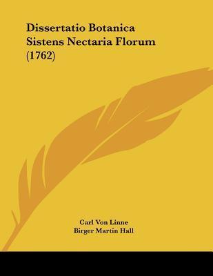 Dissertatio Botanica Sistens Nectaria Florum (1762)