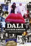 Dalí y otros amigos