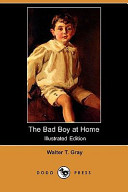 The Bad Boy at Home (Illustrated Edition) (Dodo Press)