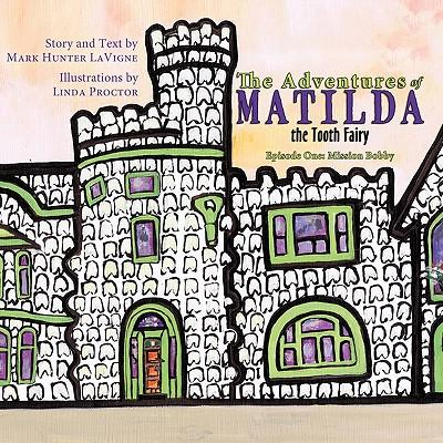 The Adventures of Matilda the Tooth Fairy