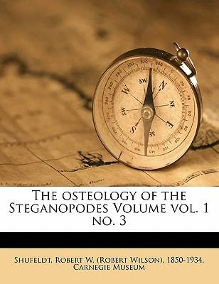 The Osteology of the Steganopodes Volume Vol. 1 No. 3
