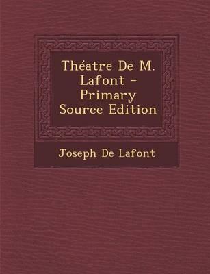Theatre de M. LaFont - Primary Source Edition