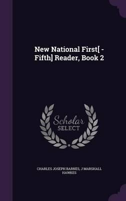 New National First[ -Fifth] Reader, Book 2