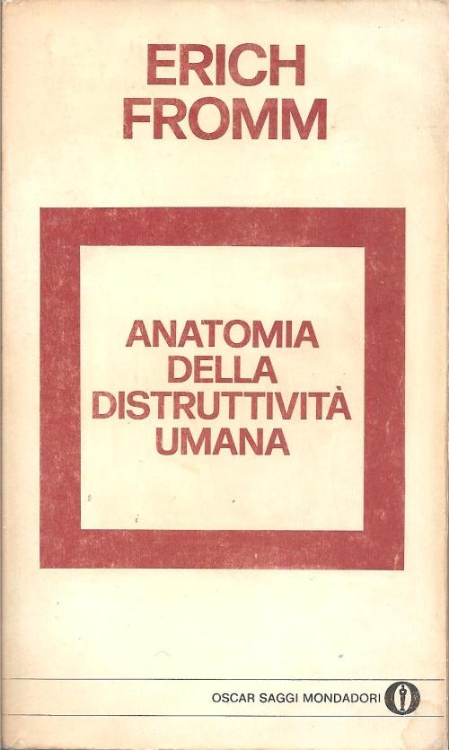 Anatomia della distruttività umana