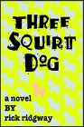 Three Squirt Dog