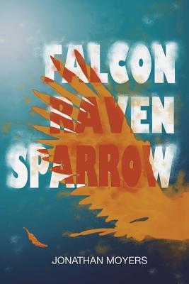 Falcon, Raven, Sparrow
