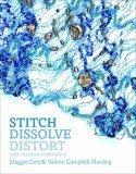 Stitch, Dissolve, Distort in Machine Embroidery