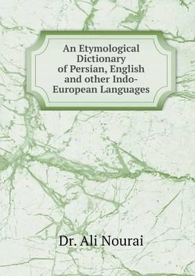An Etymological Dictionary of Persian, English and Other Indo-European Languages