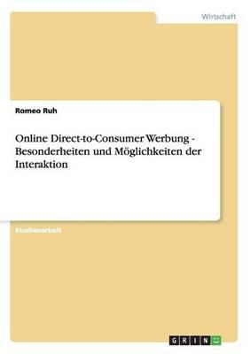 Online Direct-to-Consumer Werbung -  Besonderheiten und Möglichkeiten der Interaktion