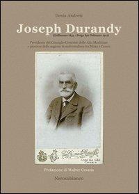 Joseph Durandy. Presidente del consiglio generale delle alpi marittime e pioniere della regione transfrontaliera tra Nizza e Cuneo