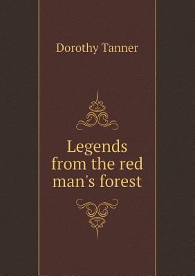 Legends from the Red Man's Forest