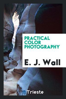 Practical color photography