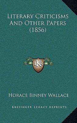 Literary Criticisms and Other Papers (1856)