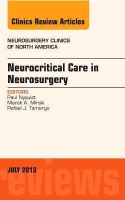 Neurocritical Care in Neurosurgery, An Issue of Neurosurgery Clinics, 1e
