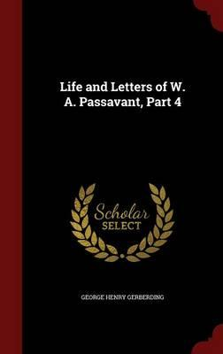 Life and Letters of W. A. Passavant, Part 4