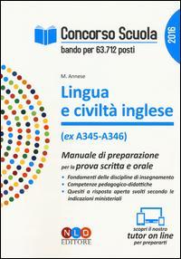 Concorso scuola. Lingua e civiltà inglese (ex A345-A346). Manuale di preparazione per la prova scritta e orale