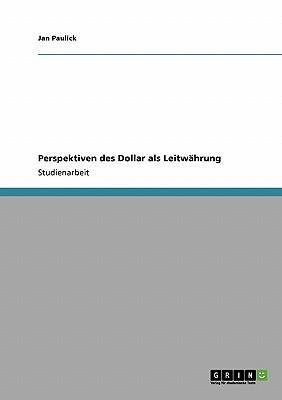 Perspektiven des Dollar als Leitwährung