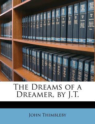 Dreams of a Dreamer, by J.T