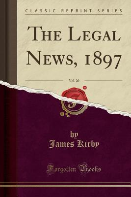 The Legal News, 1897...