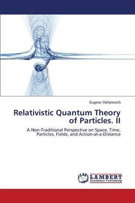 Relativistic Quantum Theory of Particles. II