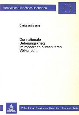Der nationale Befreiungskrieg im modernen humanitären Völkerrecht