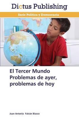 El Tercer Mundo Problemas de ayer, problemas de hoy