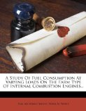 A Study of Fuel Consumption at Varying Loads on the Farm Type of Internal Combustion Engines...