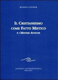 Il cristianesimo come fatto mistico e i nuovi misteri