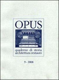 Opus (2008). Quaderno di storia, architettura e restauro