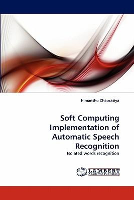 Soft Computing Implementation of Automatic Speech Recognition