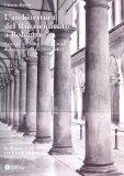 L'architettura del Rinascimento a Bologna. Passione e filologia nello studio di Francesco Malaguzzi Valeri. Con CD-ROM