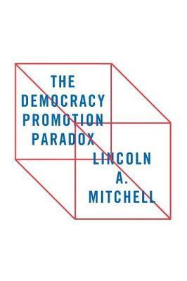 The Democracy Promotion Paradox