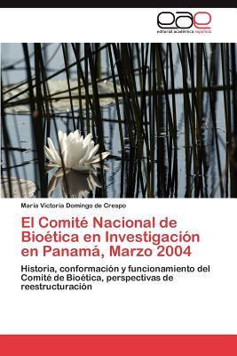 El Comité Nacional de Bioética en Investigación en Panamá, Marzo 2004