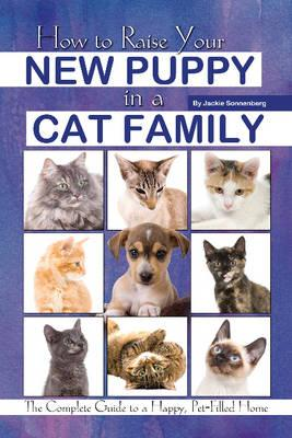 How to Raise Your New Puppy in a Cat Family