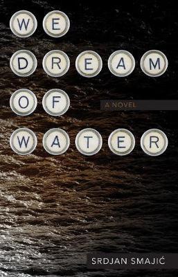 We Dream of Water