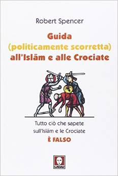 Guida (politicamente scorretta) all'Islam e alle crociate