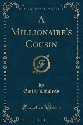 A Millionaire's Cousin (Classic Reprint)