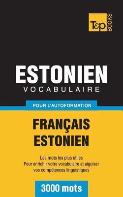 Vocabulaire français-estonien pour l'autoformation. 3000 mots