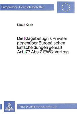 Die Klagebefugnis privater gegenüber europäischen Entscheidungen gemäss Art. 173 Abs. 2 EWG-Vertrag