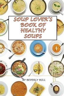 Soup Lover's Book of Healthy Soups