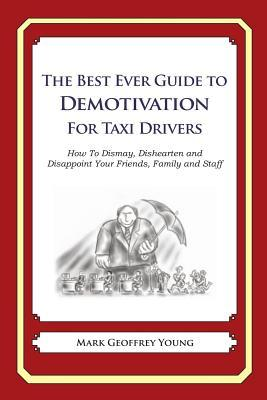 The Best Ever Guide to Demotivation for Taxi Drivers
