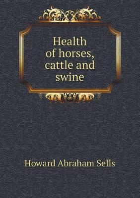 Health of Horses, Cattle and Swine