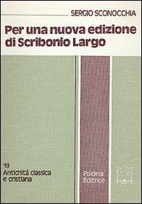 Per una nuova edizione di Scribonio Largo