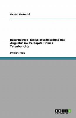 pater patriae - Die Selbstdarstellung des Augustus im 35. Kapitel seines Tatenberichts