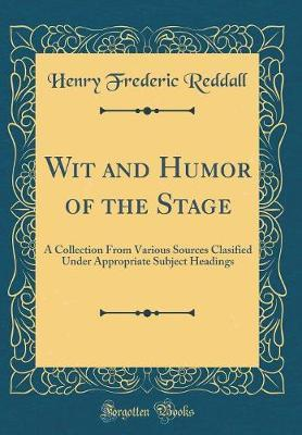Wit and Humor of the Stage