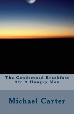 The Condemned Breakfast Ate a Hungry Man